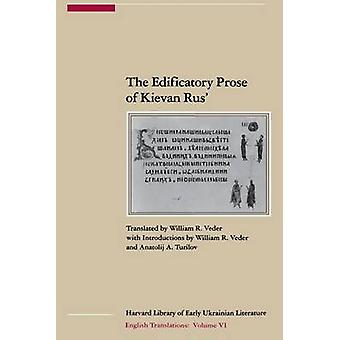 The Edificatory Prose of Kievan Rus' by W R Veder - William R. Veder