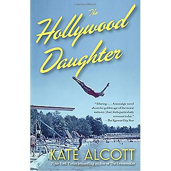 The Hollywood Daughter by Kate Alcott - 9781101912249 Book