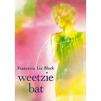 Weetzie Bat by Francesca Lia Block - 9781417669851 Book