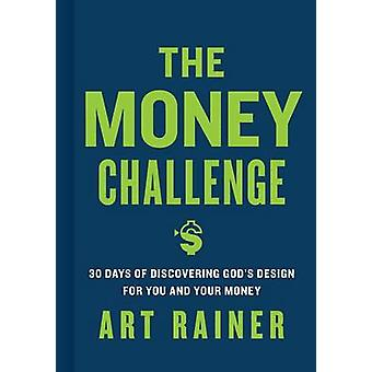 The Money Challenge - 30 Days of Discovering God's Design for You and