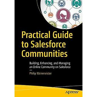 Practical Guide to Salesforce Communities - Building - Enhancing - and