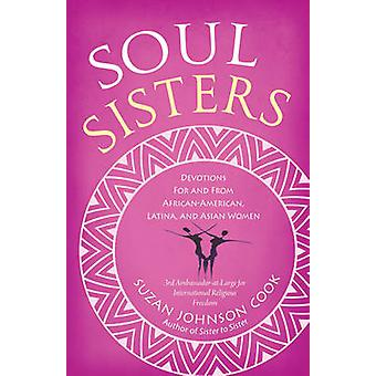 Soul Sisters - Devotions for and from African American - Latina - and