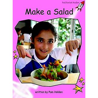 Red Rocket Readers - Pre-Reading Non-Fiction Set A - Make a Salad by Pa