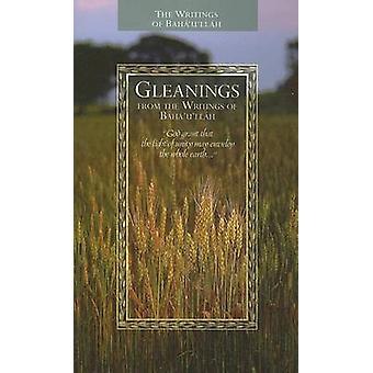 Gleanings from the Writings of Baha'u'llah by Baha'u'llah - 978193184