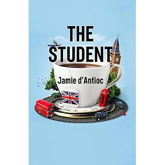 The Student by Jamie D'Antioc - 9781941634332 Book