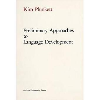 Preliminary Approaches to Language Development by Kim Plunkett - 9788