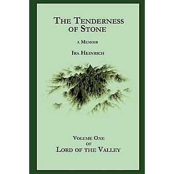 The Tenderness of Stone by Heinrich & Ira