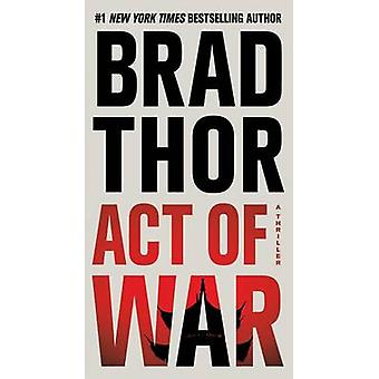 Act of War - A Thriller by Brad Thor - 9781476717135 Book