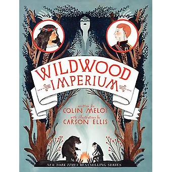 Wildwood Imperium by Colin Meloy - Carson Ellis - 9780062024763 Book