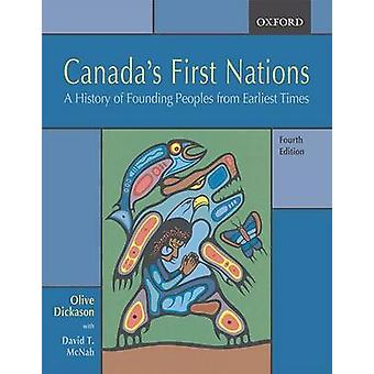 Canada's First Nations - A History of Founding Peoples from Earliest T