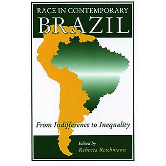 Race in Contemporary Brazil - From Indifference to Inequality by Rebec