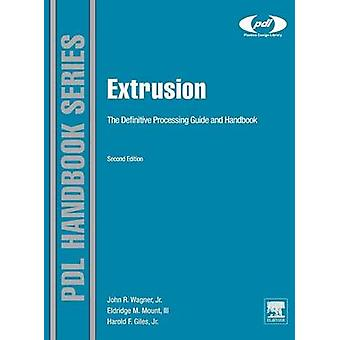 Extrusion The Definitive Processing Guide and Handbook by Giles Jr & Harold F.