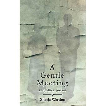 A Gentle Meeting and Other Poems by Warden & Sheila