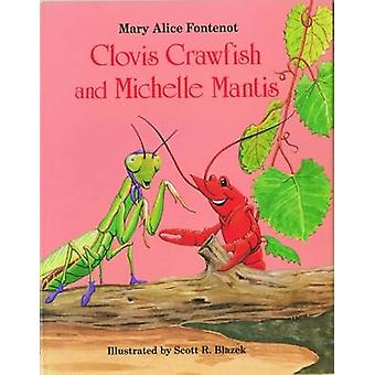 Clovis Crawfish and Michelle Mantis by Mary Alice Fontenot - 97815898