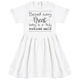 Behind Every Great Baby Is A Truly Amazing Uncle Baby Dress