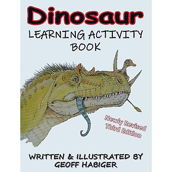 Dinosaur Learning Activity Book 3rd Ed. by Geoff Habiger