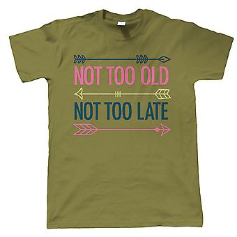 Not Too Old Not Too Late Mens T-Shirt | Happy Birthday Celebration Party Getting Older | Age Related Year Birthday Novelty Gift Present | Birthday Gift Him Dad
