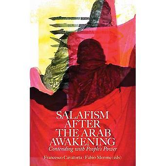 Salafismus nach dem arabischen Erwachen von Francesco Cavatorta