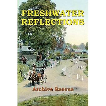 Freshwater Reflections by Archive Rescue
