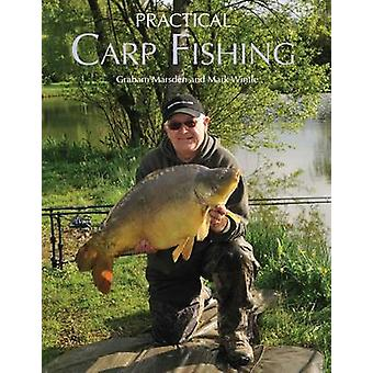 Practical Carp Fishing by Graham Marsden & Mark Wintle