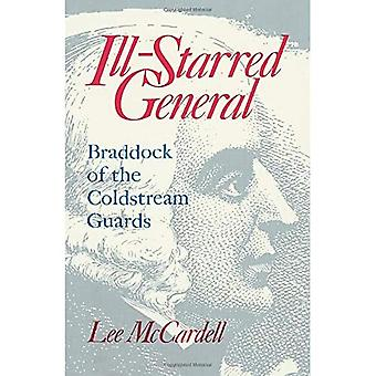 The Ill-starred General: Braddock of the Coldstream Guards