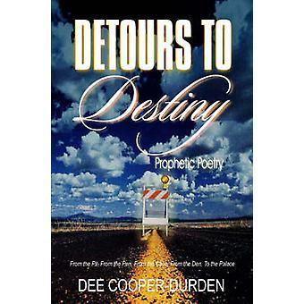 Detours To Destiny Prophetic Poetry by CooperDurden & Evangelist & Dee
