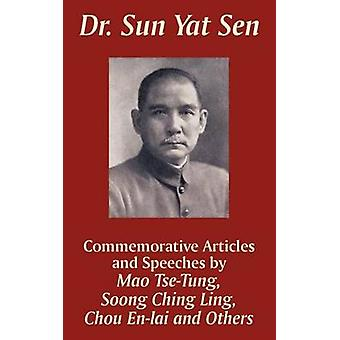 Dr. Sun Yat Sen Commemorative Articles and Speeches by TseTung & Mao