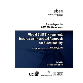 Global Built Environment Towards an Integrated Approach for Sustainability by Mourshed & Monjur