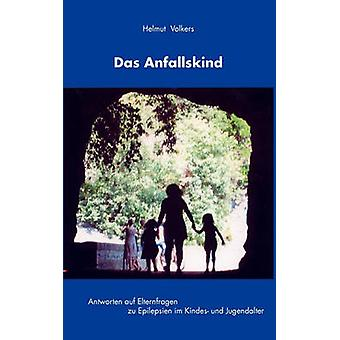 Das Anfallskind door Volkers & Helmut