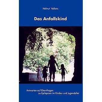 Das Anfallskind by Volkers & Helmut