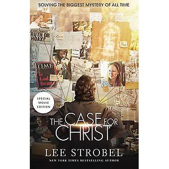 Case for Christ Movie Edition Solving the Biggest Mystery of All Time by Strobel & Lee