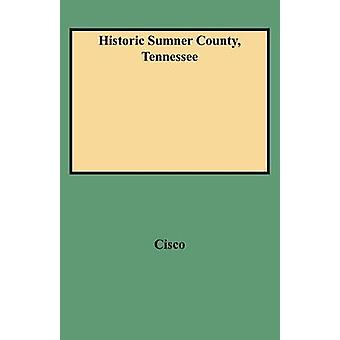 Historic Sumner County Tennessee by Cisco