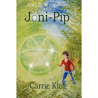 The Life in the Wood with JoniPip by King & Carrie