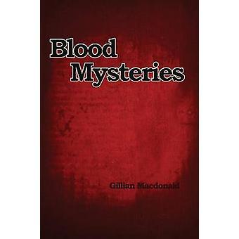 Blood Mysteries by MacDonald & Gillian
