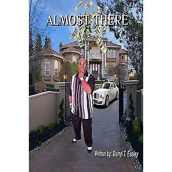 Almost There by Easley & Darryl T