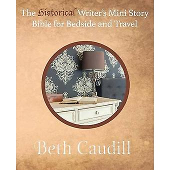 The Historical Writers Mini Story Bible for Bedside and Travel by Caudill & Beth