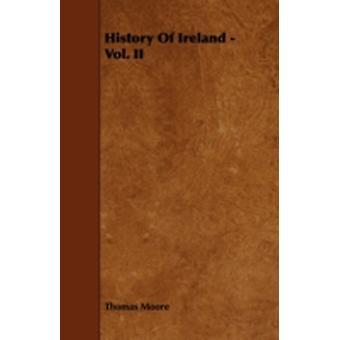 History of Ireland  Vol. II by Moore & Thomas