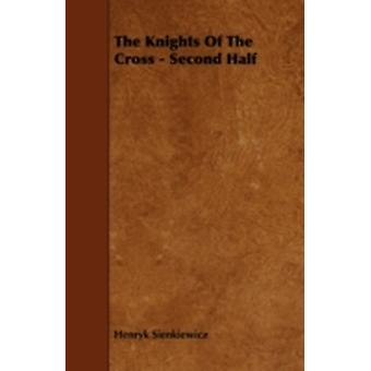 The Knights of the Cross  Second Half by Sienkiewicz & Henryk K.
