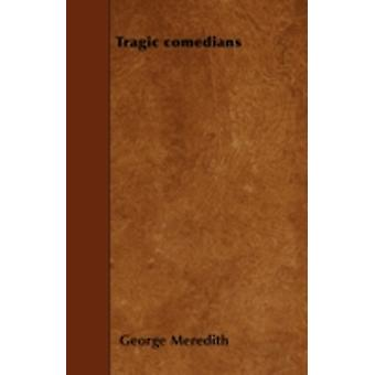 Tragic comedians by Meredith & George