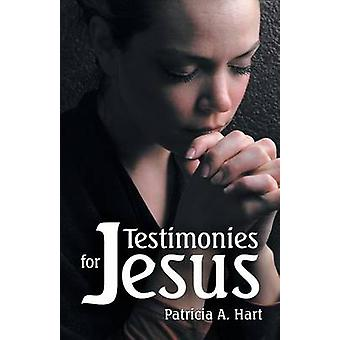 Testimonies for Jesus by Hart & Patricia A.