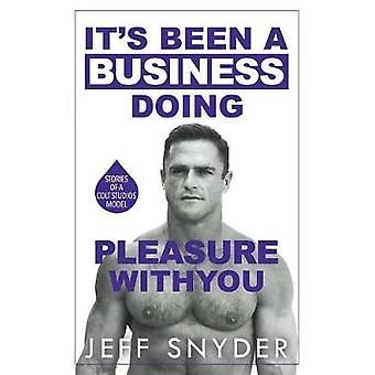 Its Been a Business Doing Pleasure with You Stories of a Colt Studios Model by Snyder & Jeff