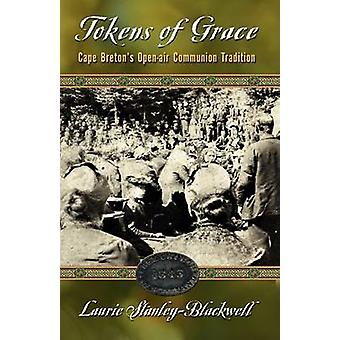 Tokens of Grace Cape Bretons OpenAir Communion Tradition by StanleyBlackwell & Laurie