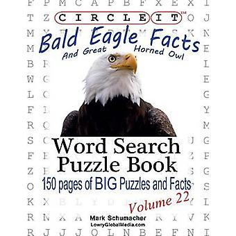 Circle It Bald Eagle and Great Horned Owl Facts Word Search Puzzle Book by Lowry Global Media LLC