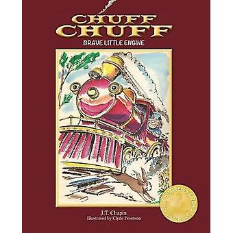 Chuff Chuff  Brave Little Engine by Chapin & J. T.