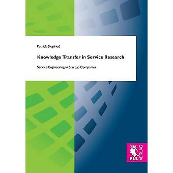 Knowledge Transfer in Service Research by Siegfried & Patrick