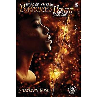 Banshees Honor by Rose & Shaylynn