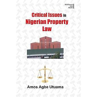 Critical Issues in Nigerian Property Law by Utuama & Amos Agbe