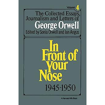 The Collected Essays - Journalism and Letters of George Orwell - Vol.