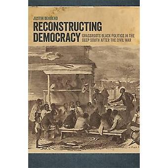 Rekonstruera demokrati - Gräsrötter Svart Politik i den djupa södern