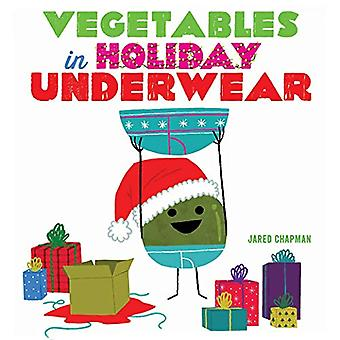 Vegetables in Holiday Underwear by Jared Chapman - 9781419736544 Book